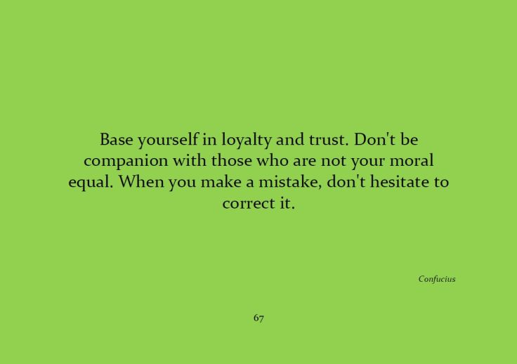 Base yourself in loyalty and trust