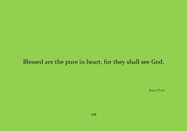 Blessed are the pure in heart...