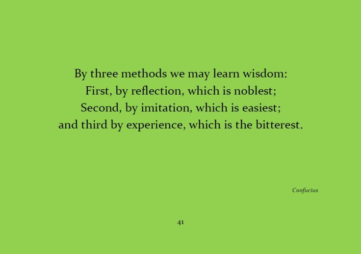 By Three Methods We May Learn Wisdom...