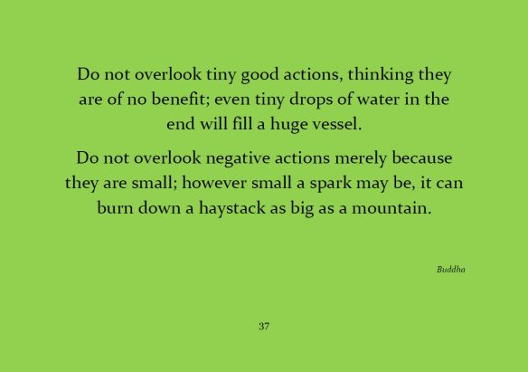 Do not overlook tiny good actions...