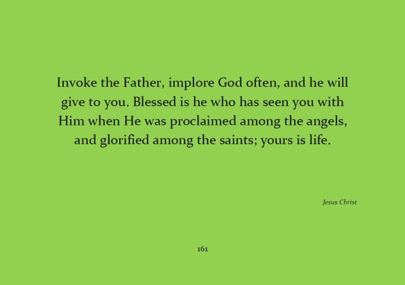 Invoke the Father, implore God often...