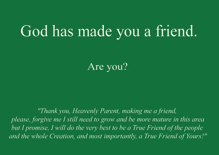 God has made you a friend
